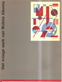 Catalogus Stedelijk Museum 644: Het vroege werk van Wobbe Alkema