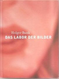 """Bunk, Holger: """"Das Labor der Bilder"""". (gesigneerd)"""