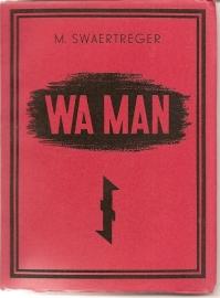 "Vries, Theun de (onder pseudoniem M. Swaertreger): ""WA man""."