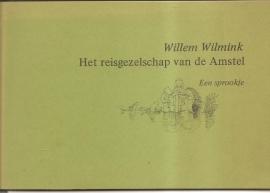 """Wilmink, Willem: """"Het reisgezelschap van de Amstel. Een sprookje""""."""