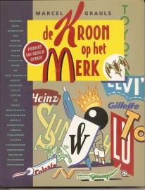 """Grauls, Marcel: """"De Kroon op het Merk""""."""