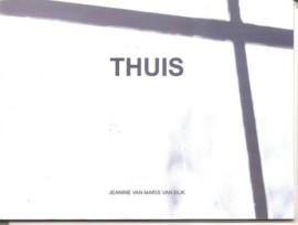 """Maris van Dijk, Jeanine van: """"Thuis""""."""