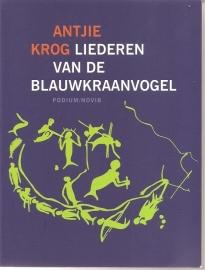 """Krog, antjie: """"Liederen van de Blauwkraanvogel""""."""