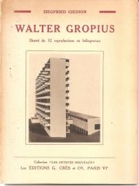 "Giedion, Siegfried: ""Walter Gropius""."