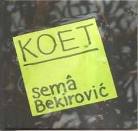 Bekirovic, Semâ: Koet.
