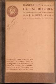 """Kippel, J.M.: """"Handleiding voor het huis-schilderen""""."""