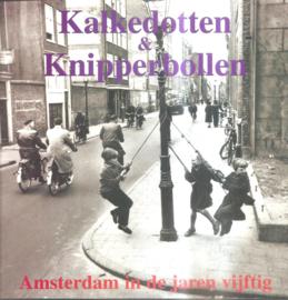 Kalkedotten en Knipperbollen. Amsterdam in de jaren vijftig