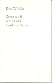 Winkler, Kees: Zeven x vijf gevolgd door Symfonie Nr. 11