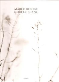 """Delogu, Marco: Noir et Blanc"""".  (gesigneerd)"""