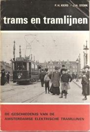 """Kiers, P.H. en Stork, J.H.: """"trams en tramlijnen. De geschiedenis van de Amsterdamse elektrische tramlijnen""""."""