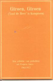 Proper, Rogier 9samenstelling): Citroen, Citroen  ('Loof de Heer' is kampioen)