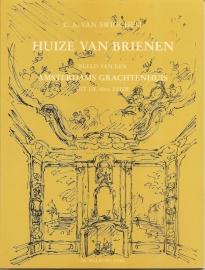 """Swigghem, C.A. van: """"Huize van Brienen. Beeld van een Amsterdams Grachtenhuis""""."""