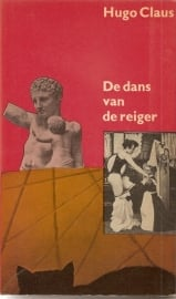 """Claus, Hugo: """"De dans van de reiger"""". (gereserveerd)"""