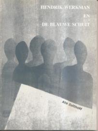 """Zuithoff, Ate: """"Hendrik Werkman en de Blauwe Schuit""""."""
