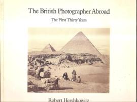 Hershkowitz, Robert:  The British Photographer Abroad