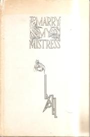 Watson, Lyall: Marry my Mistress (gesigneerd!)