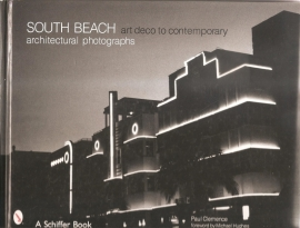 "Clemence, Paul: ""SOUTH BEACH. Art deco to contemporary architectural photographs""."