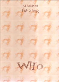 "Steir, Pat: ""WHO"""