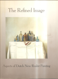 Nieuwendijk, Koen: The Refinded Image. Aspects of Dutch New Realistic Paintingg