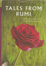 Rumi :Tales from Rumi. From the Mathnawi