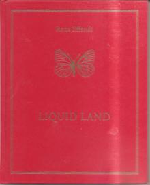 Effendi, Rena: Liquid Land (gesigneerd!)