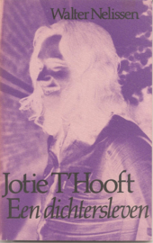 Hooft, Jotie 't (over - ): Jotie 't Hooft Een dichtersleven