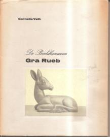 Rueb, Gra: De beeldhouweres Gra Rueb