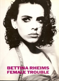 "Rheims, Bettina: ""Female Trouble""."