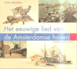 Heijdra, Ton: Het eeuwige lied van de Amsterdamse haven