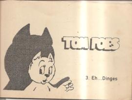 Tom Poes: Eh .... dinges