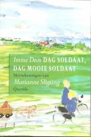 """Dros, Imme: """"Dag soldaat, dag mooie soldaat""""."""