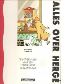 """Steeman, Stephane: """"Alles over Hergé. De lotgevallen van een fortuinlijke verzamelaar""""."""
