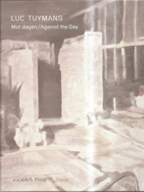 Tuymans, Luc: Mot dagen / Against the day