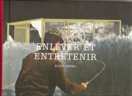 """Kamma, Eleni: """"Enlever et entretenir""""."""