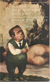Waskowsky, Riekus: Slechts de namen der grote drinkers leven voort