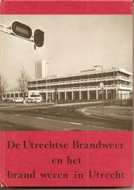 """Perks, W.A.G.: """"De Utrechtse Brandweer en het brand weren in Utrecht""""."""