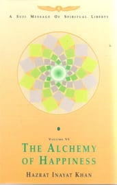 Inayat Khan Hazrat :The Alchemy of Happiness
