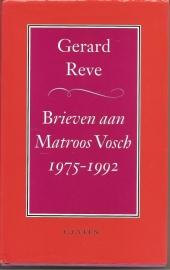 """Reve, Gerard: """"Brieven aan Matroos Vosch 1975-1992""""."""