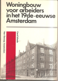 Schade, Carol: Woningbouw voor arbeiders in het 19-eeuwse Amsterdam