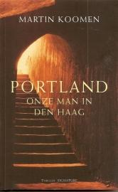 """Koomen, Martin: """"Portland onze man in den Haag""""."""