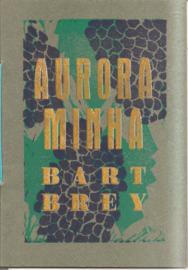 Brey, Bart: Aurora Minha