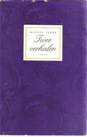 Faber, Michel: Twee verhalen