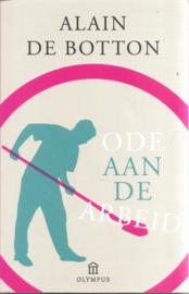 Botton, Alain de: Ode aan de arbeid