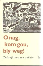 Willemse, Hein (samenstelling): O nag, kom gou, bly weg!