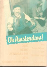 Levy, William: Oh Amsterdam das neue Jersusalem der Drogenkultur.