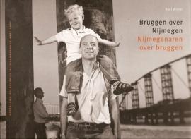 """Winter, Roel: """"Bruggen over Nijmegen. Nijmegenaren over bruggen""""."""