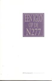 Oosterwijk, Cees: Een iglo op de N277