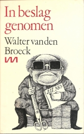 """Broeck, Walter van den: """"In beslag genomen"""". (nog niet te bestellen)"""