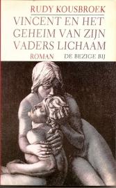 """Kousbroek, Rudy: """"Vincent en het geheim van zijn vaders lichaam""""."""