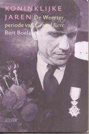 """Reve, Gerard (over -): Boelaars, Bert: """"Koninklijke jaren. De Weerter periode van Gerard Reve."""